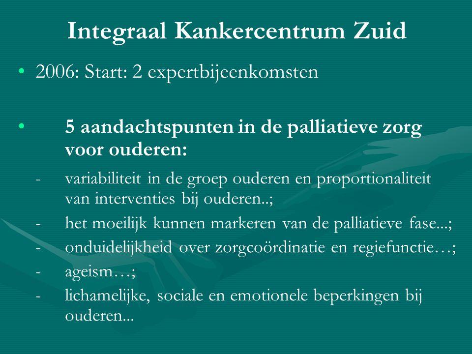 Integraal Kankercentrum Zuid • •2006: Zorgvragersbijeenkomst aandachtspunten: *informatiebehoefte is groot * niet tot last willen zijn…