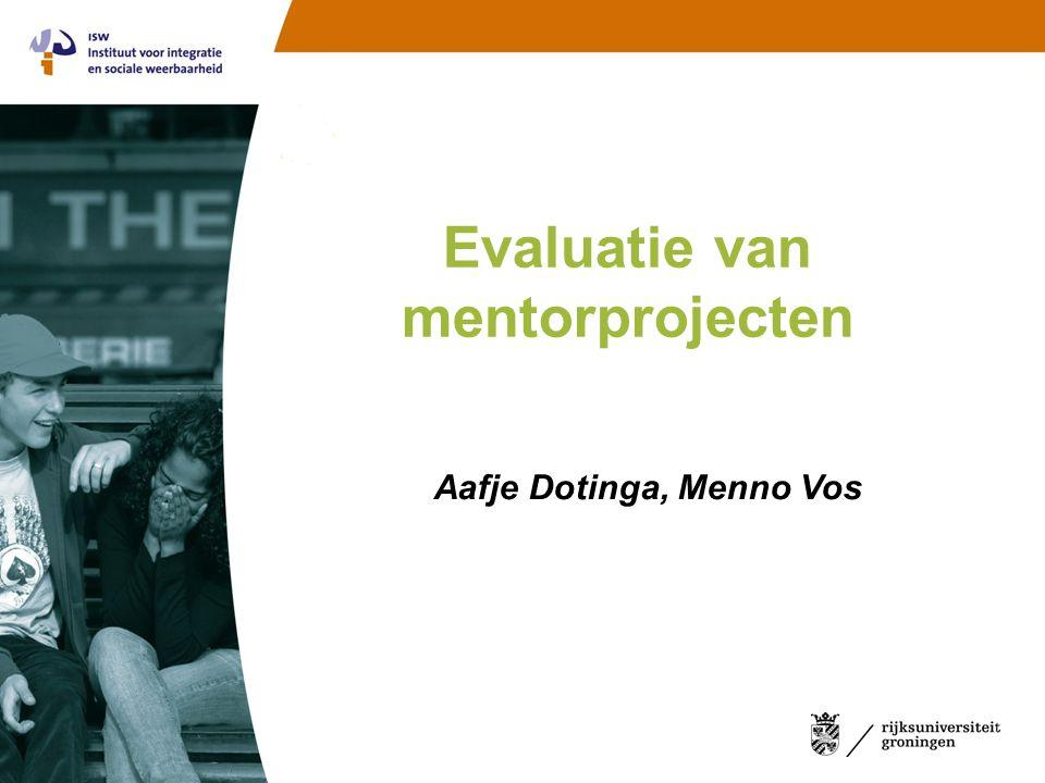 Wat gaan we doen? Evaluatie onderzoek mentorprojecten: •Waarom? •Wie? •Wat? •Hoe? •Wanneer?