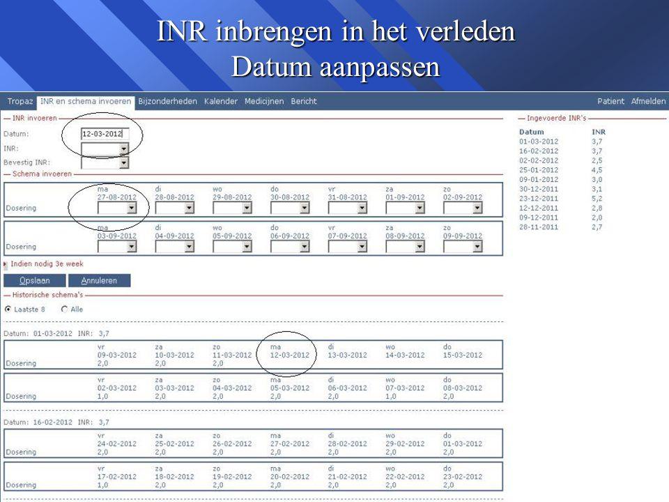 TROPAZ n INR in toekomst inbrengen kan niet n Achteraf invoeren van INR is niet mogelijk als er al een recentere INR in het systeem staat