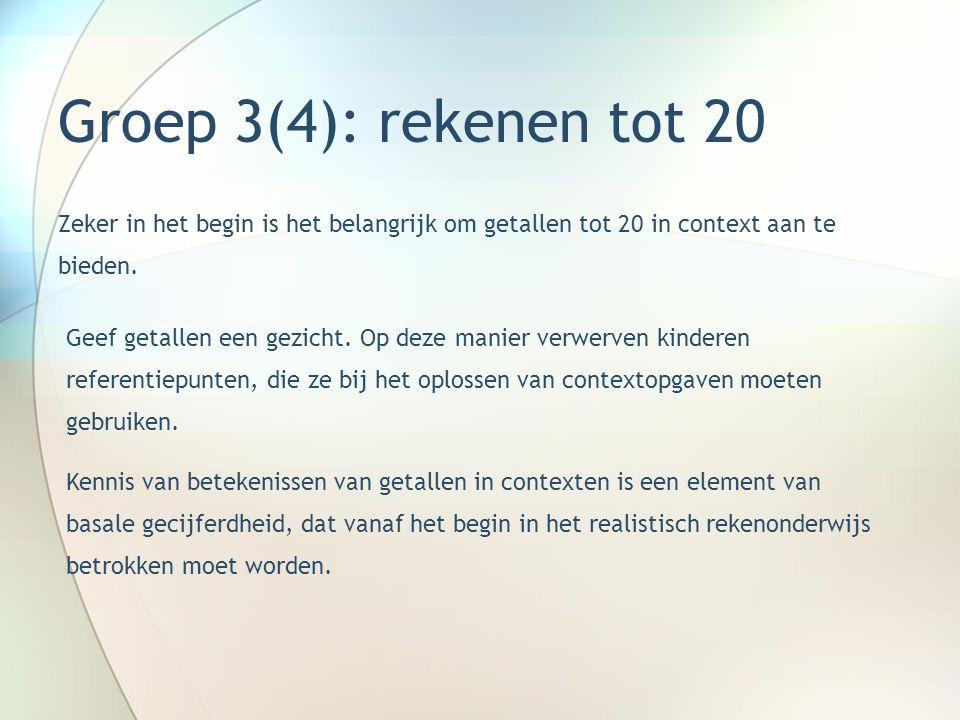 Groep 3(4): rekenen tot 20 Naast de inhoud van de getallen (7 jaar enz.) dient ook de structuur van de getallen aan bod te komen.