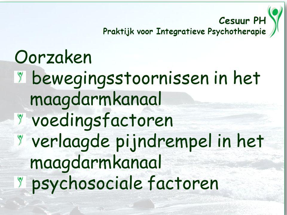 Cesuur PH Praktijk voor Integratieve Psychotherapie Oorzaken bewegingsstoornissen in het maagdarmkanaal voedingsfactoren verlaagde pijndrempel in het maagdarmkanaal psychosociale factoren