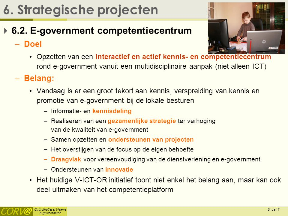 Coördinatiecel Vlaams e-government Slide 18 6.Strategische projecten  6.2.