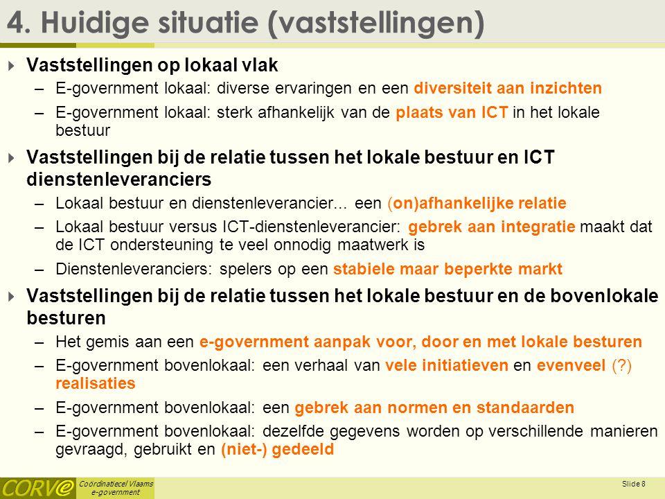 Coördinatiecel Vlaams e-government Slide 9 5.