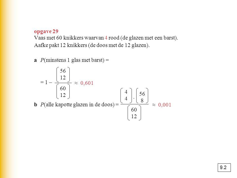 De productregel Voor de gebeurtenis G 1 bij het ene kansexperiment en de gebeurtenis G 2 bij het andere experiment geldt : P(G 1 en G 2 ) = P(G 1 ) · P(G 2 ) 9.3