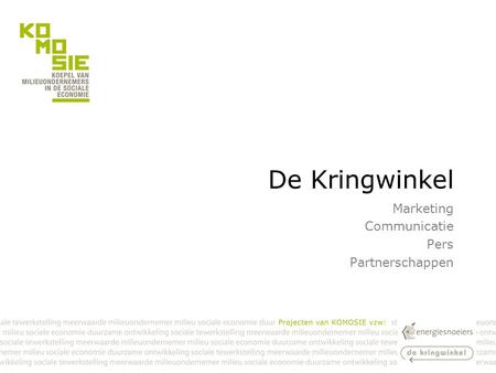De Kringwinkel Marketing Communicatie Pers Partnerschappen.
