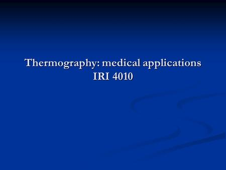 Thermography: medical applications IRI 4010. Casus 1 Accident on work : metal object caused fracture and flesh wounds in bend and stretch tendons of the.