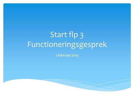 Start flp 3 Functioneringsgesprek