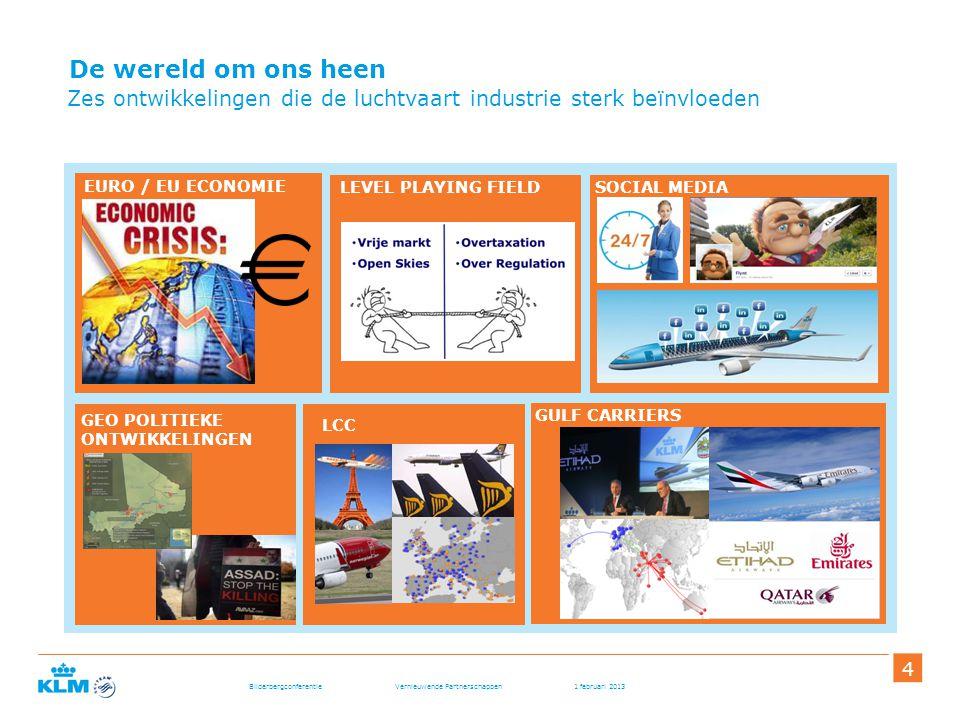 Bilderbergconferentie Vernieuwende Partnerschappen 1 februari 2013 555 Verbinden van alle continenten via hubs & verder Continue focus op allianties om een sterk intercontinentaal netwerk te bouwen Source: OAG