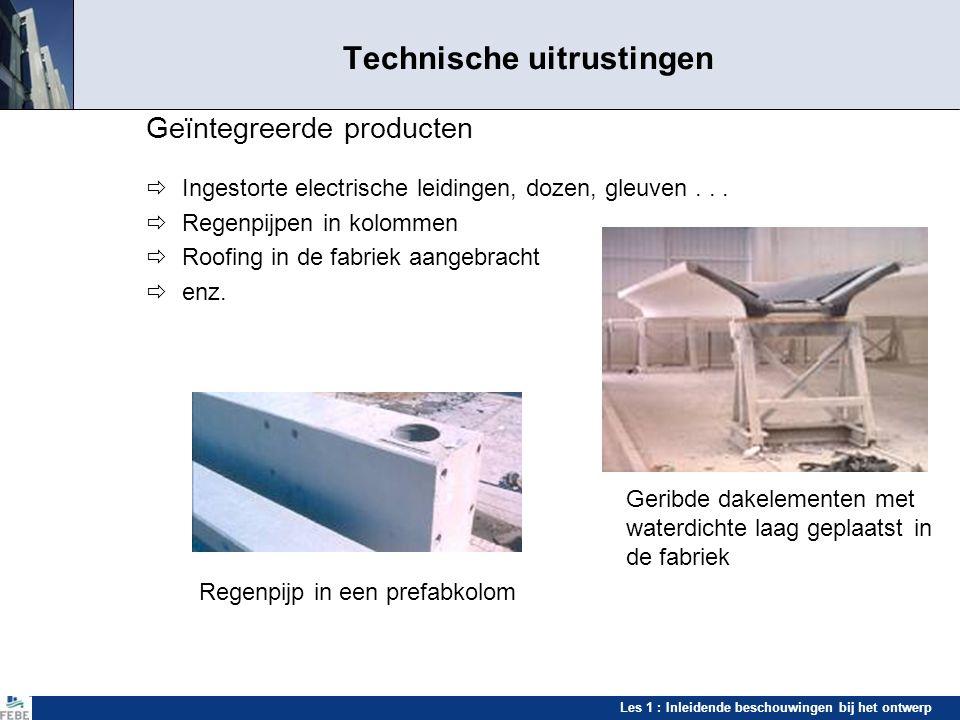 Les 1 : Inleidende beschouwingen bij het ontwerp Technische uitrustingen Geïntegreerde uitrustingen Warmtewisseling met ventlatielucht door middel van een labyrint in de langse kanalen van holle vloeren Installatie van buizen en electrische leidingen in de kanalen van holle vloeren