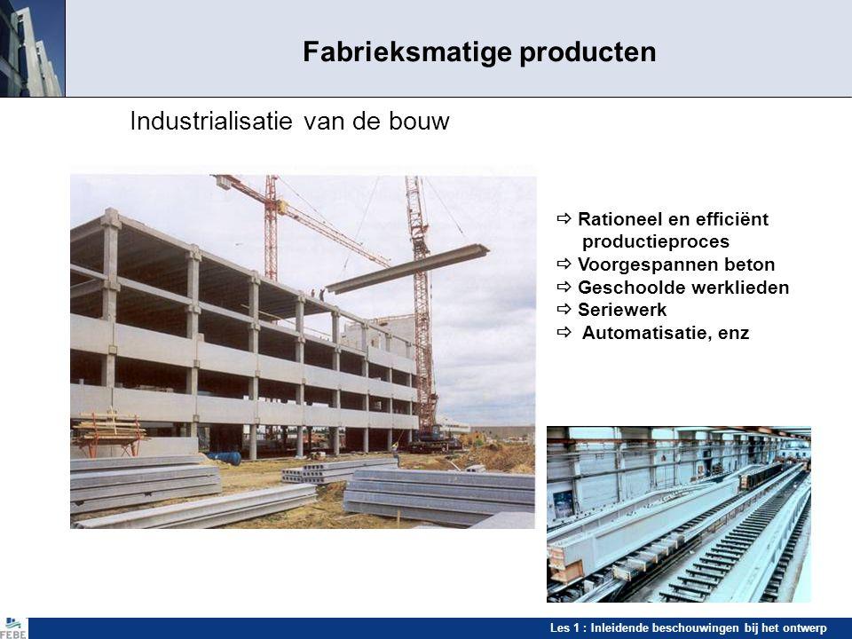 Les 1 : Inleidende beschouwingen bij het ontwerp Optimaal gebruik van materialen Hoge-sterkte beton  Dagelijks gebruikt in de prefabricatie  Cylindersterkte 100 N/mm² Evolutie van de betondruksterkte sinds 1950 Relatieve draagcapaciteit van kolommen in functie van de betonsterkte