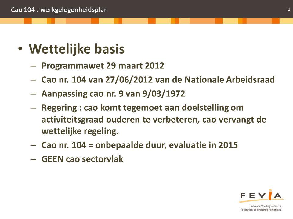 5 Cao 104 : werkgelegenheidsplan • Enkele facts…..