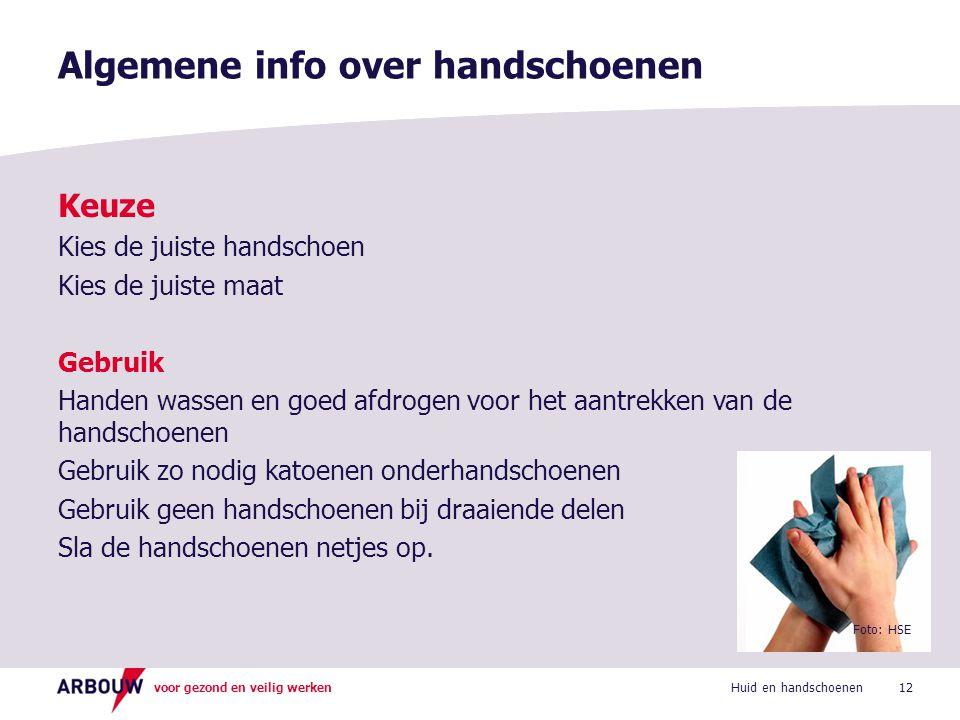 voor gezond en veilig werken Vragen? 13Huid en handschoenen