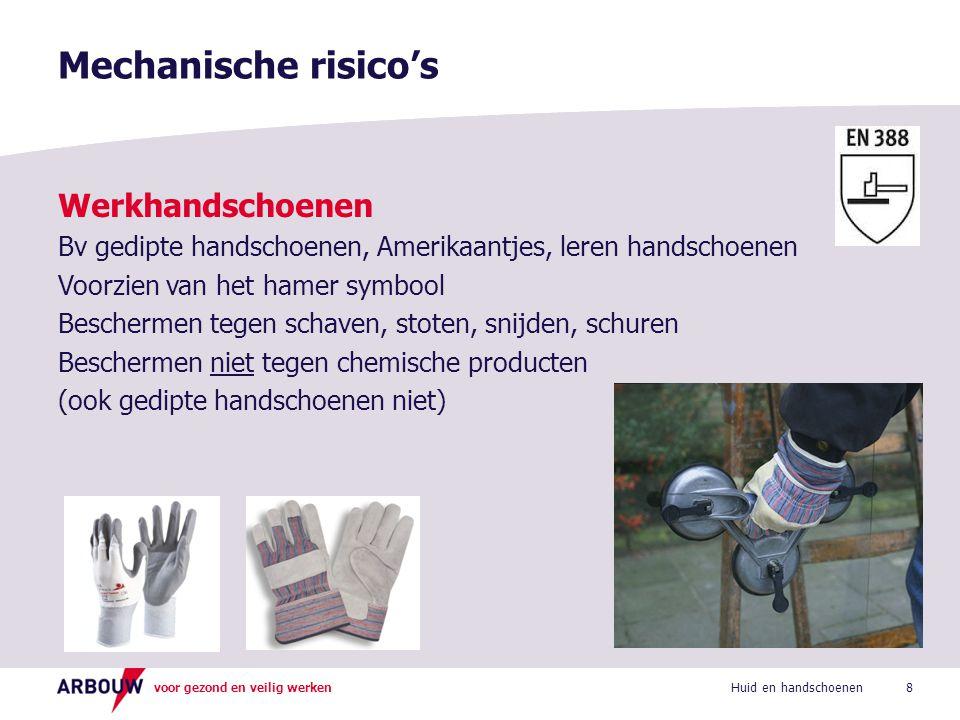 voor gezond en veilig werken Kenmerken Bv neopreen, butylrubber, nitril, latex (liever niet i.v.m.