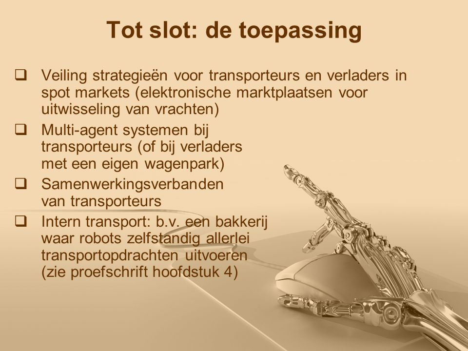 19/19 Einde Martijn Mes University of Twente School of Management and Governance Operational Methods for Production and Logistics Tel.