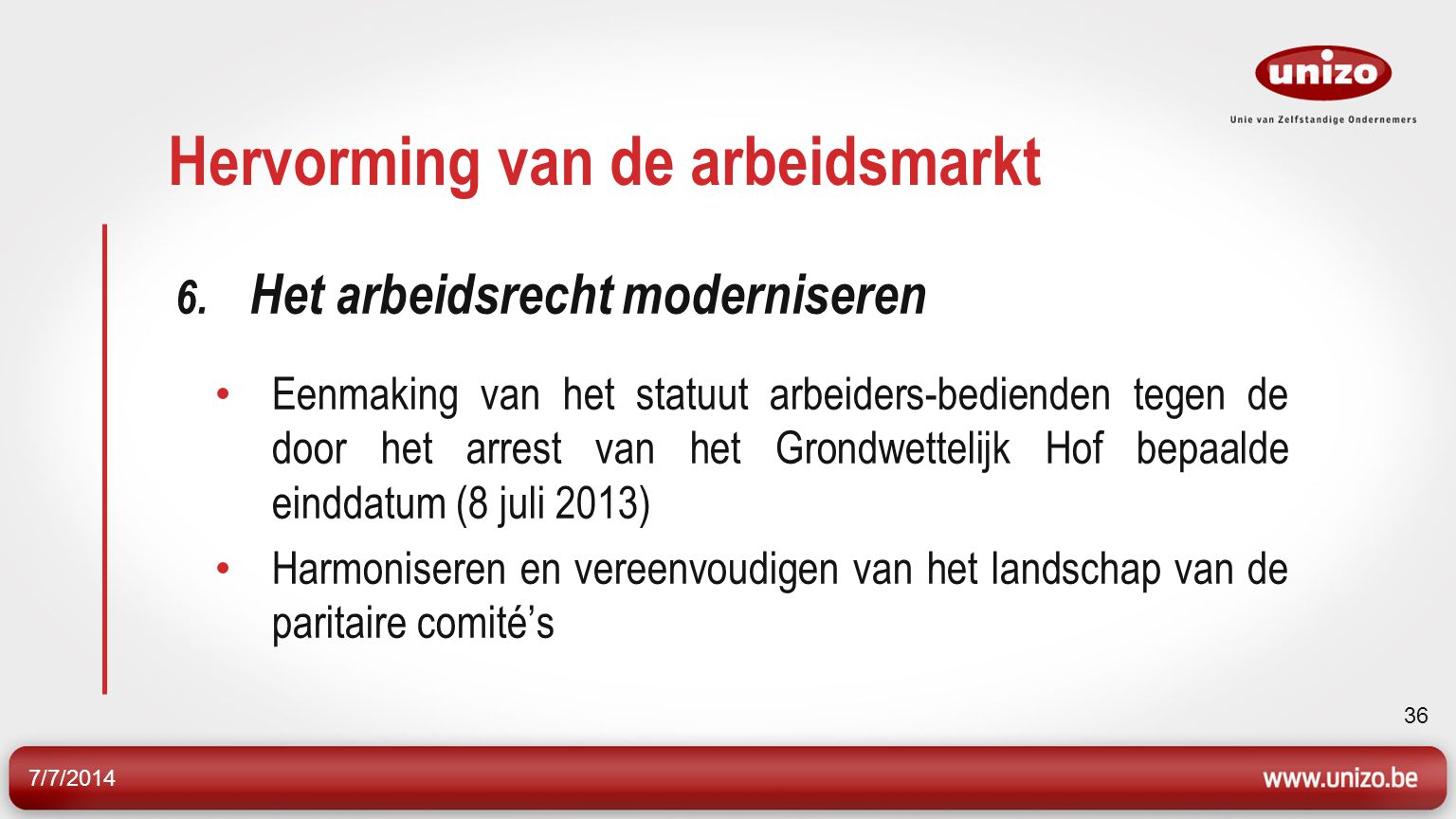 7/7/2014 37 Hervorming van de arbeidsmarkt 6.
