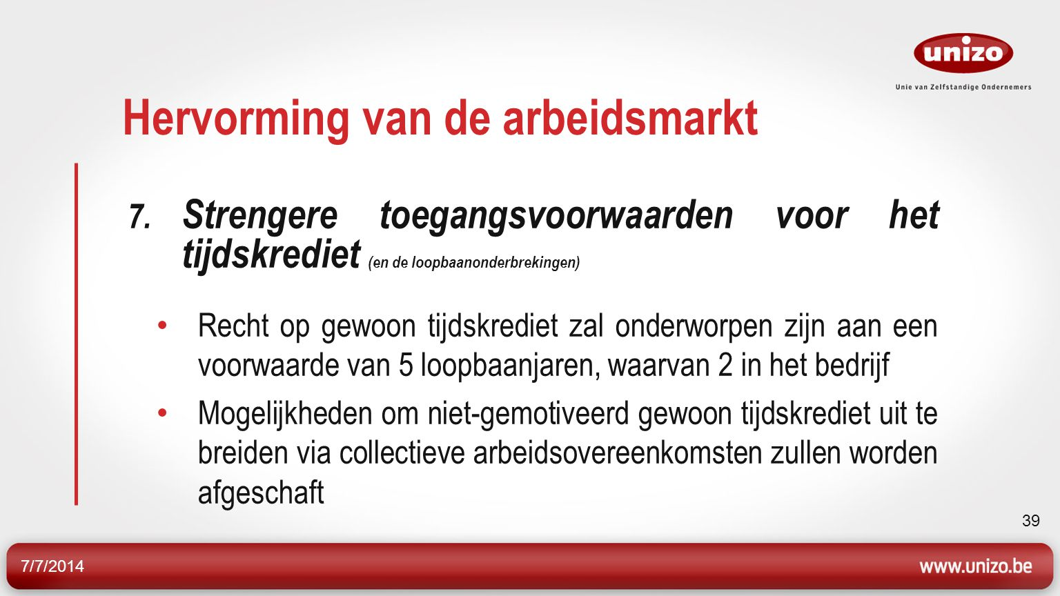 7/7/2014 40 Hervorming van de arbeidsmarkt 7.