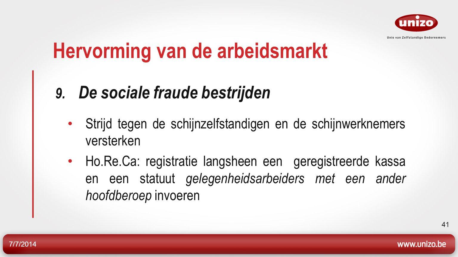 7/7/2014 42 Hervorming van de arbeidsmarkt 9.