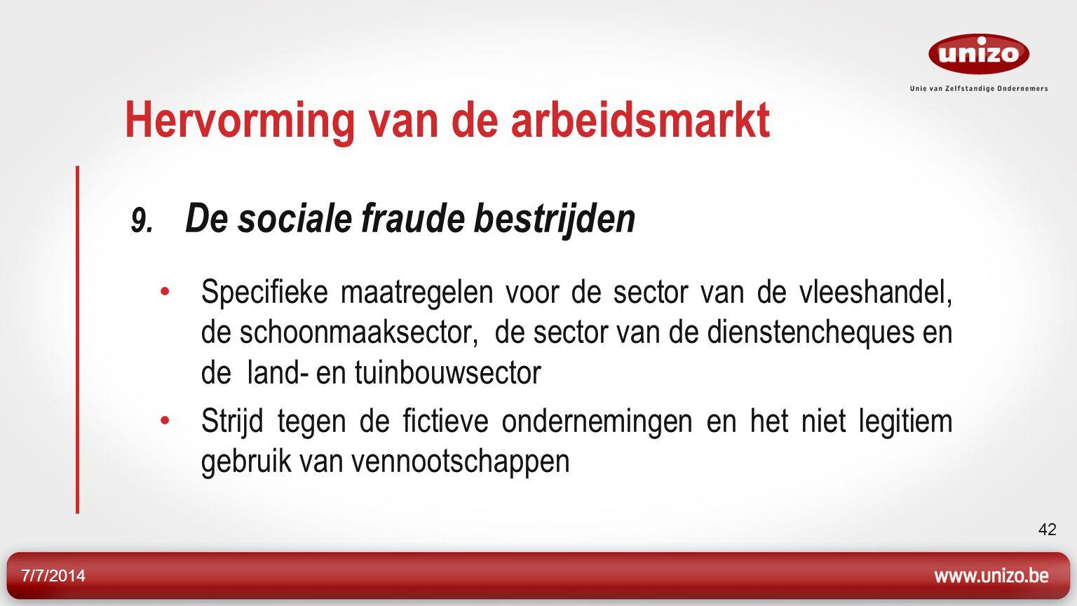 7/7/2014 43 Hervorming van de arbeidsmarkt 9.