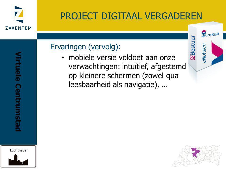PROJECT DIGITAAL VERGADEREN Toekomst: 3P link (na succesvolle testen Ternat) Visum en advies.