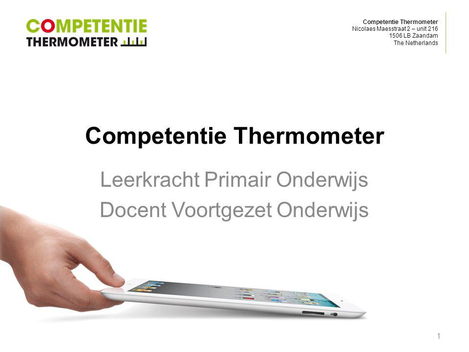 Competentie Thermometer Nicolaes Maesstraat 2 – unit 216 1506 LB Zaandam The Netherlands Wat is het precies.