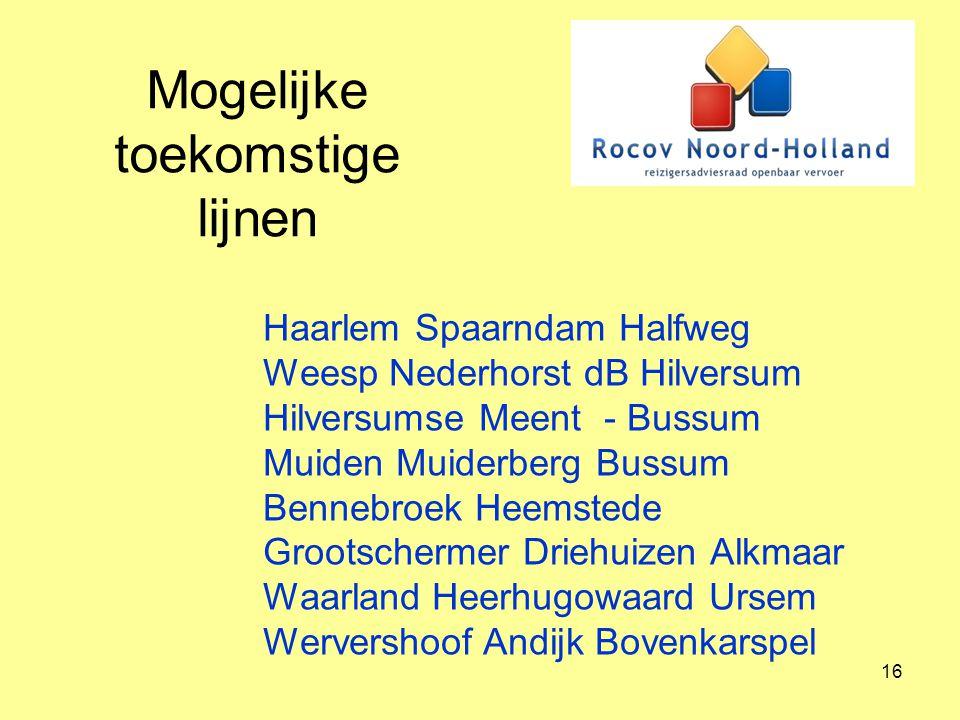 17 Wensen 's Avonds en zondags belbus op de route van de buurtbus Combinatie buurtbus/ grote lijn bus wanneer dat nodig is.