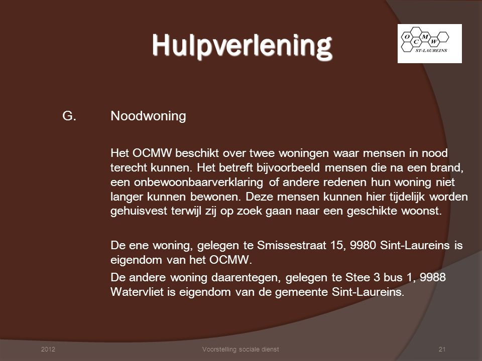 H.Mindermobielen Centrale Samenwerking met Taxistop Doelgroep: bejaarden, personen met een handicap, mensen in een sociale noodsituatie Kostprijs: €10 lidgeld per jaar per persoon, €15 per koppel.