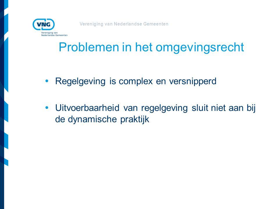 Vereniging van Nederlandse Gemeenten Complex en versnipperd - inzichtelijkheid onvoldoende - gebruiksgemak matig - de uitkomst van procedures is te onvoorspelbaar