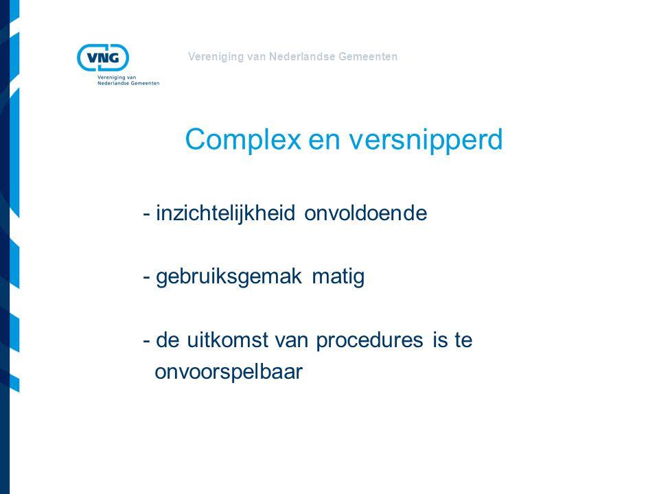Vereniging van Nederlandse Gemeenten Uitvoerbaarheid ≠ dynamische praktijk - de voorbereidingskosten (onderzoek) zijn te hoog - de normstelling is te rigide - procedures duren te lang