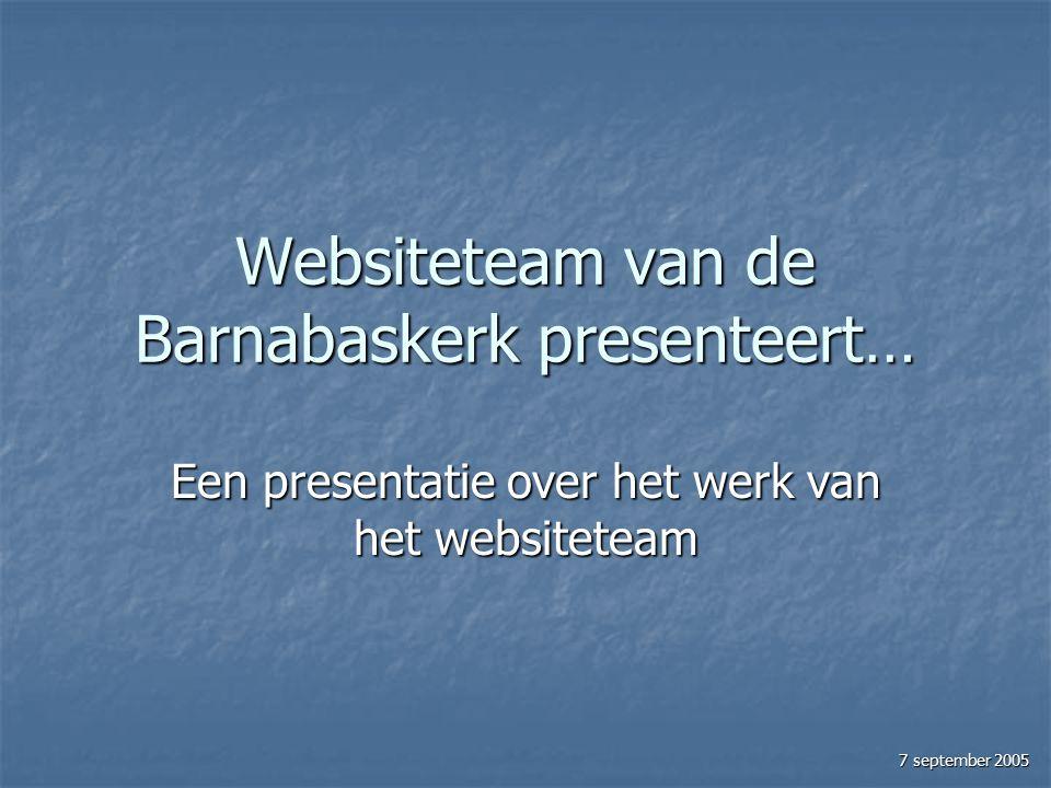 Websiteteam van de Barnabaskerk presenteert… Een presentatie over het werk van het websiteteam 7 september 2005