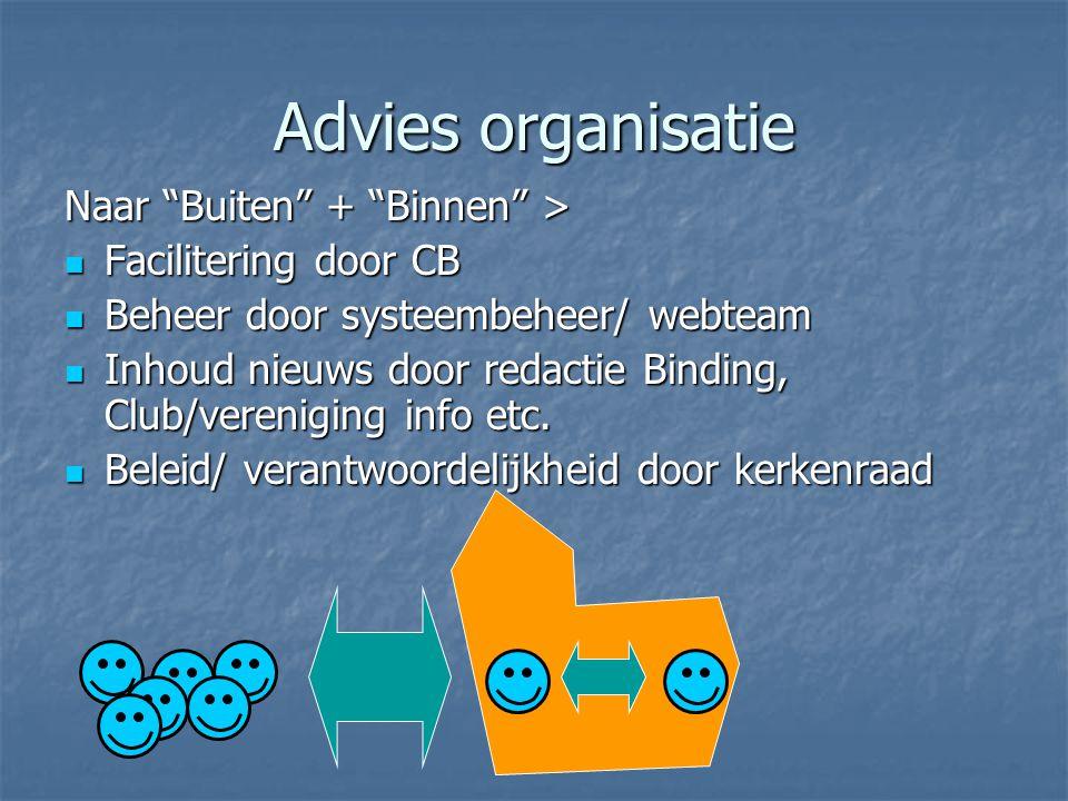 Advies organisatie Naar Buiten + Binnen > Facilitering door CB Facilitering door CB Beheer door systeembeheer/ webteam Beheer door systeembeheer/ webteam Inhoud nieuws door redactie Binding, Club/vereniging info etc.