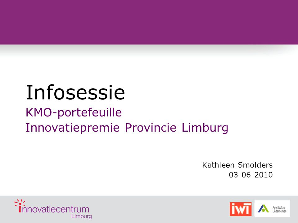 Innovatiecentrum Limburg OpdrachtDe innovatiekracht van de Limburgse bedrijven vergroten Hoe.