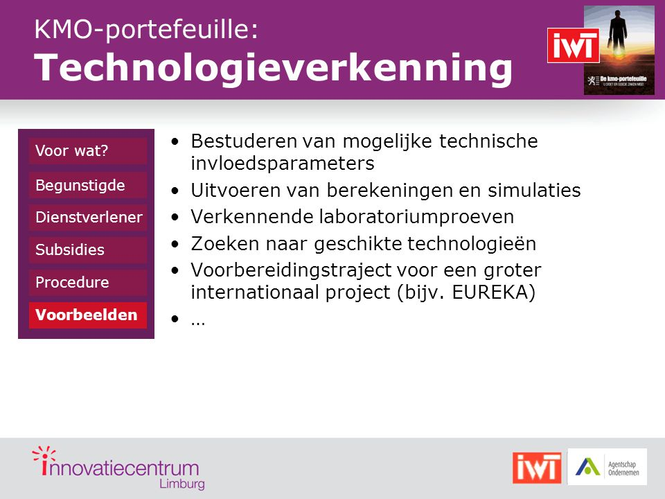 Innovatiepremie van de Provincie Limburg een laagdrempelig subsidiekanaal voor advies van een kennisinstelling betreffende een innovatief product, proces of dienst