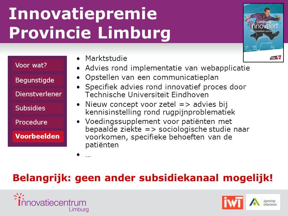 KMO-portefeuille Technologie verkenning Provinciale innovatiepremie Onderwerpentechnologisch(niet-)technologisch, ook sociale, marketing aspecten Max.