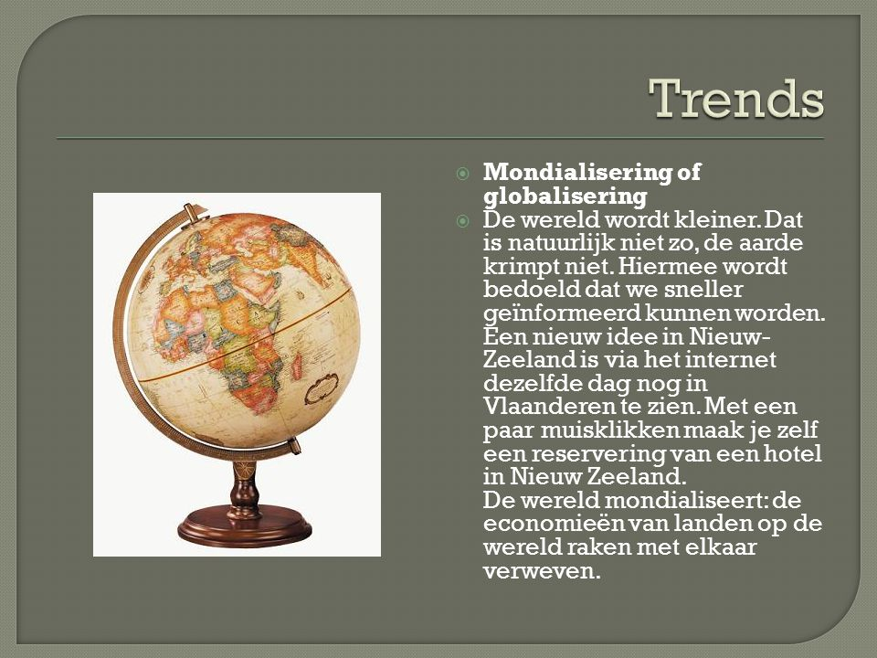  Grotere trendgevoeligheid + kortere trends  De jeugd is in zijn algemeenheid veel trendgevoeliger en wisselt ook sneller van de ene naar de andere trend.