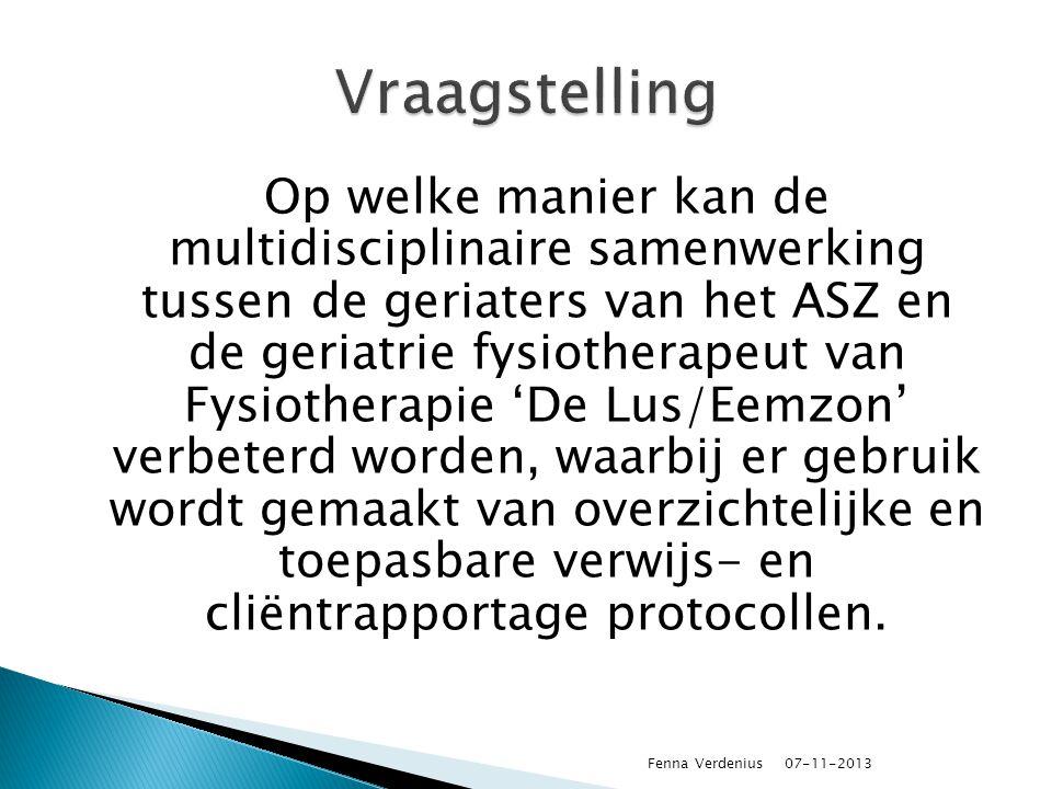  Waar moet deze samenwerking minimaal aan voldoen om een goede kwaliteit van de zorg rondom de geriatrische cliënt te kunnen leveren.