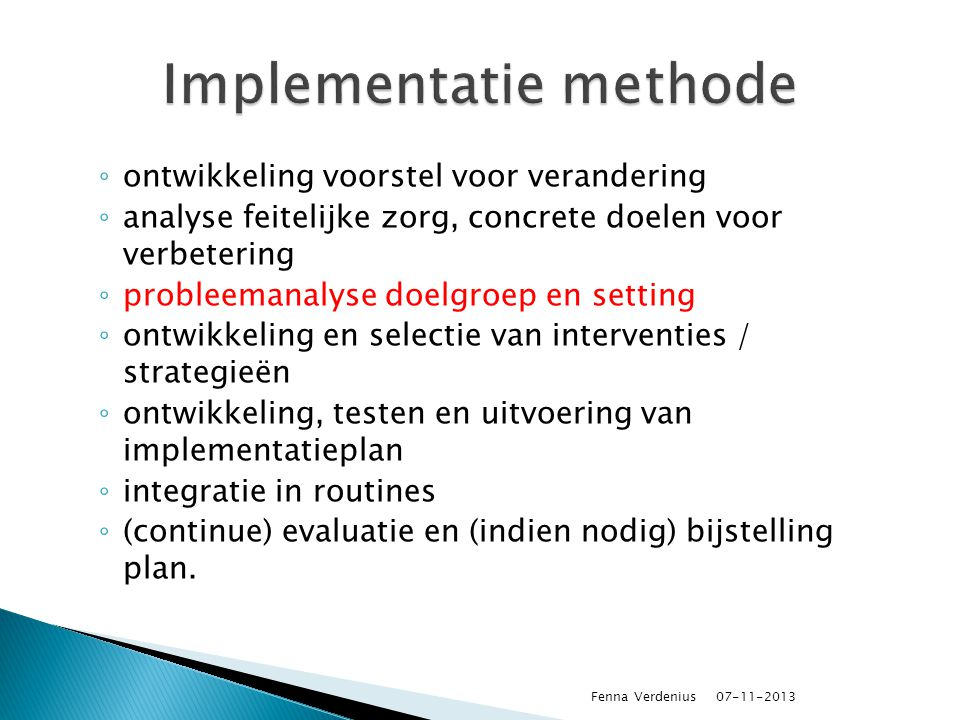 Comorbiditeit 'elderly' AND 'comorbidity' [Mesh] AND 'community dwelling' AND 'physical therapy' OR 'physiotherapy' Ketenzorg 'aged' OR 'elderly' OR 'frail elderly' AND 'chronic care model' OR 'stepped care model' OR 'collaborative care' OR 'integrated care' OR 'continuity of care' OR 'coordinated care' OR 'chain of care' OR 'guided care' AND 'usual care' AND 'community dwelling ' Meetinstrumenten 07-11-2013 Fenna Verdenius