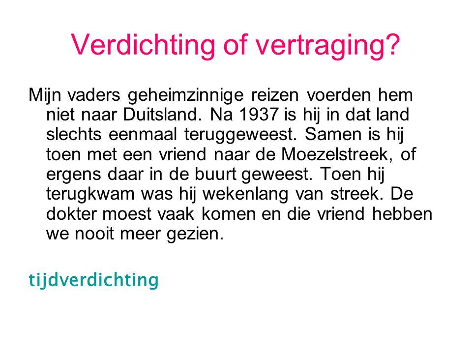 Chronologie Wanneer is een verhaal chronologisch.