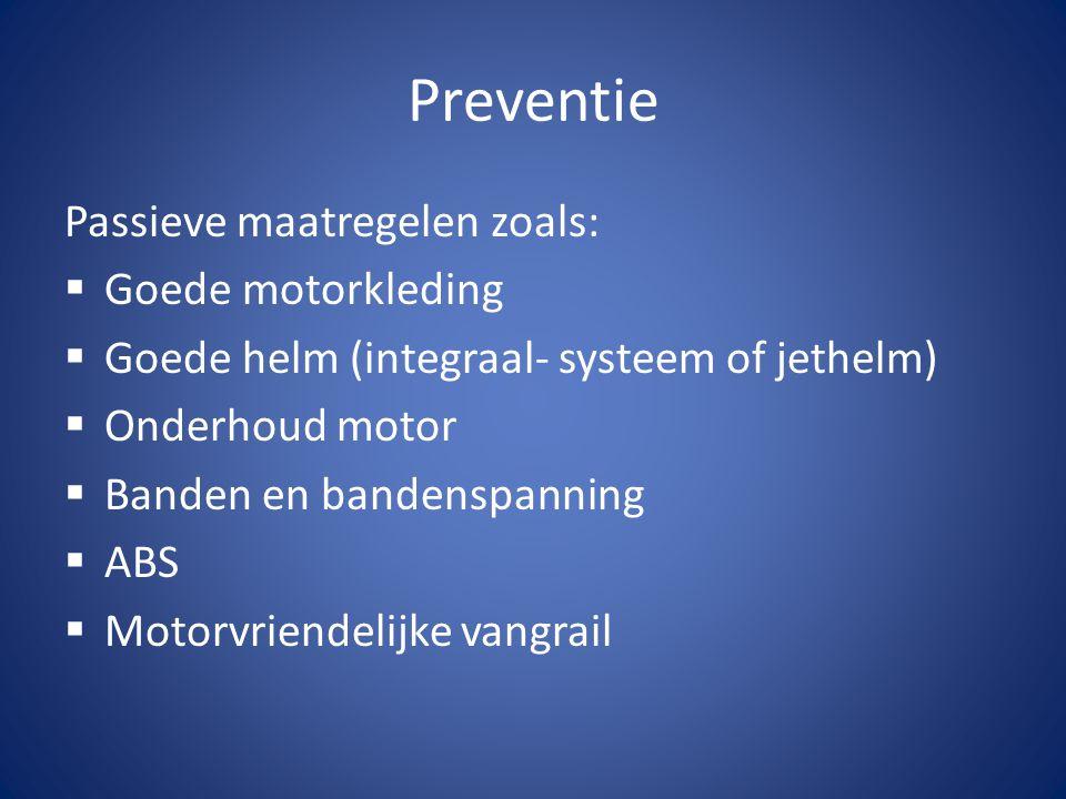 Preventie Active maatregelen zoals:  Anticiperen op gebeurtenissen in het verkeer  Defensief rijden  Voertuigbeheersing  Remmen en de noodstop  Sturen  Uitwijkmanoeuvre  Het rijden van bochten