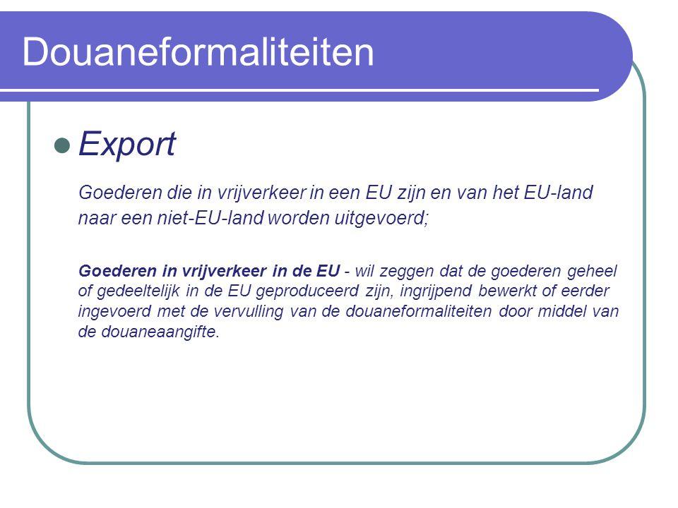 Export Uitvoer van de goederen uit de EU betekent voor de uitvoerder de vrijstelling van de verschuldigde BTW op grond van artikel 39, § 1, 1° of 2° van het Wetboek.