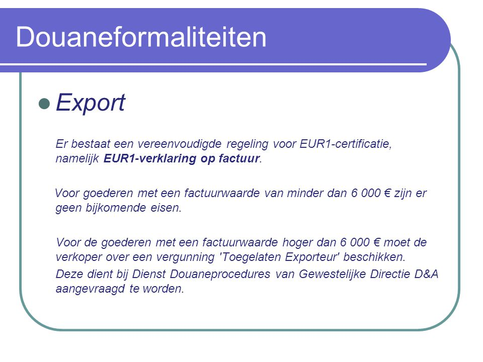 Douaneformaliteiten Accijnsbewerkingen Accijnzen zijn indirecte heffingen op de verkoop van sommige producten.