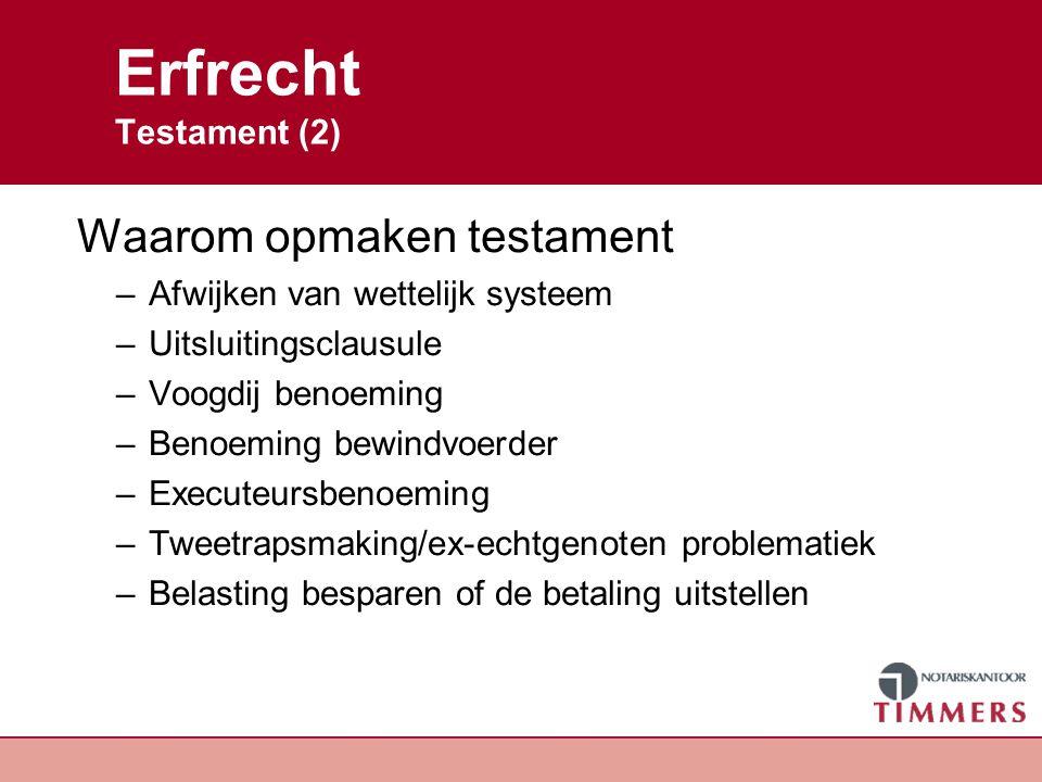 Erfrecht Testament (3) Uitsluitingsclausule: niet gedwongen delen (bij echtscheiding kinderen) Verkregen met een uitsluitings- clausule Gemeenschap van goederen