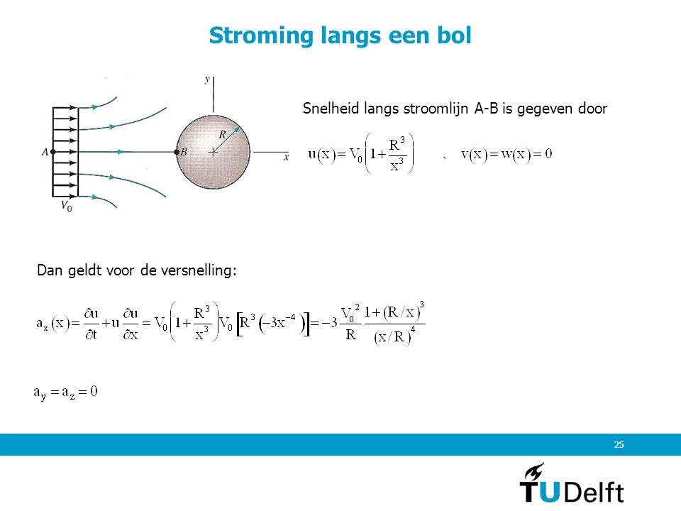 26 Stroming langs een bol Snelheid langs stroomlijn A-B is gegeven door, ObjectV 0 (m/s) R (m) a x,max (m/s 2 ) weerballon0.31.2-0.046 voetbal70.25-120 honkbal300.04-1.3x10 4 golfbal700.023-1.3x10 5