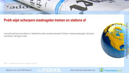 Based on the online RSS feed of PvdA wijst scherpere maatregelen treinen en stations af Internationale treinen en stations in Nederland worden scherper.