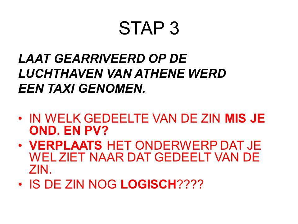 STAP 3: LAAT GEARRIVEERD OP DE LUCHTHAVEN VAN ATHENE WERD EEN TAXI GENOMEN.