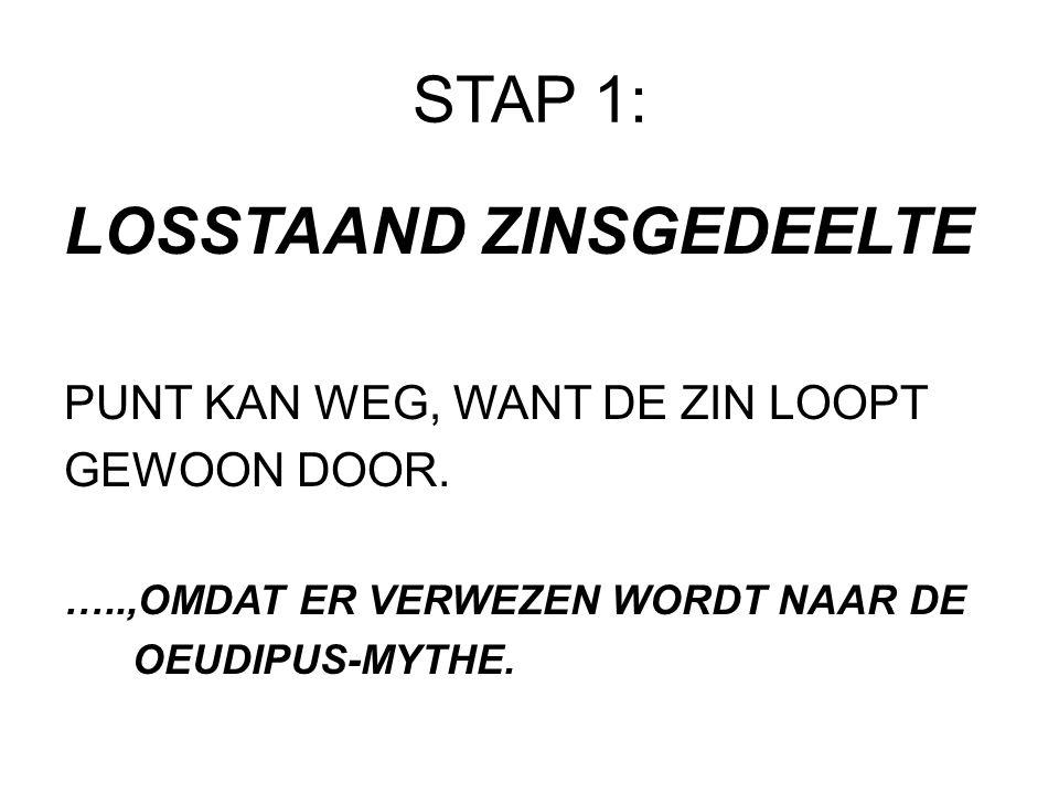 STAP 2: Zie je twee zinnen die verbonden worden door voegwoorden?(en, of, maar, want, enz.) Voorbeeld: Zij heeft het druk en daarom pas om 22.00 uur naar de afdeling gebeld.