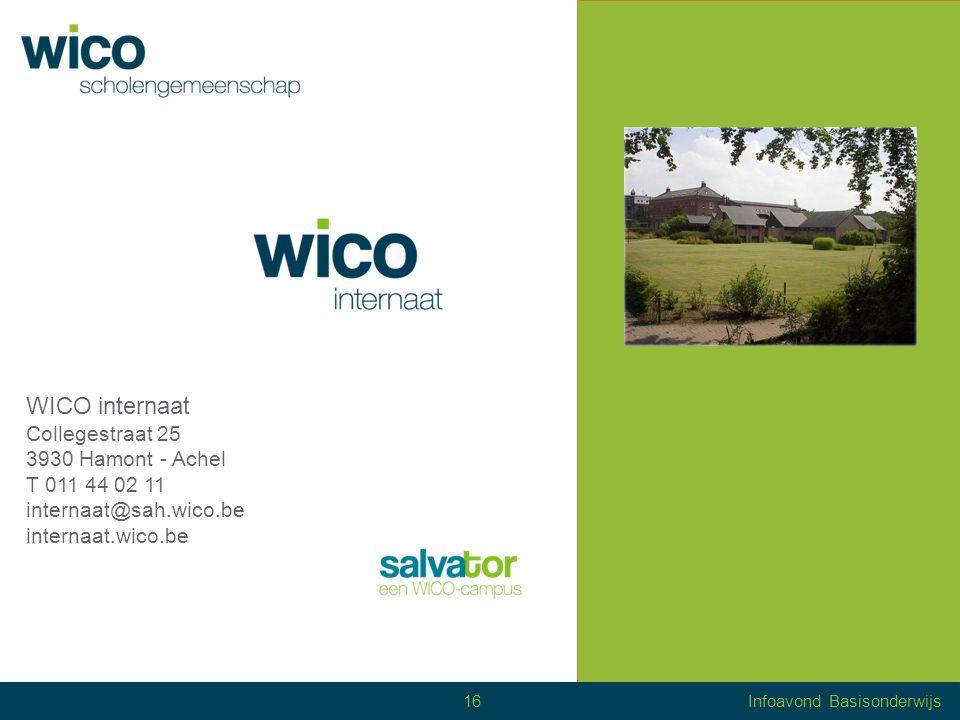 WICO – Centrum Volwassenonderwijs Peltanusstraat 8 3900 Overpelt tel 011 60 91 79 cvo.wico.be Info stage 17Infoavond Basisonderwijs