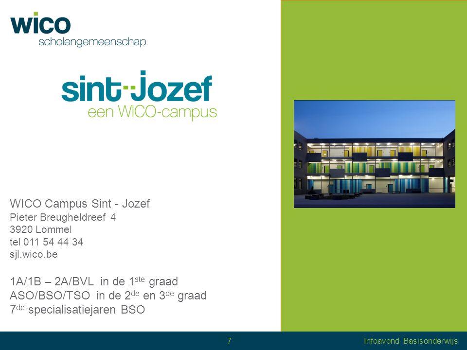 WICO Campus Sint-Hubertus Stationsstraat 25 3910 Neerpelt tel 011 64 07 01 shn.wico.be 1A – 2A in de 1 ste graad ASO in de 2 de en 3 de graad 8Infoavond Basisonderwijs