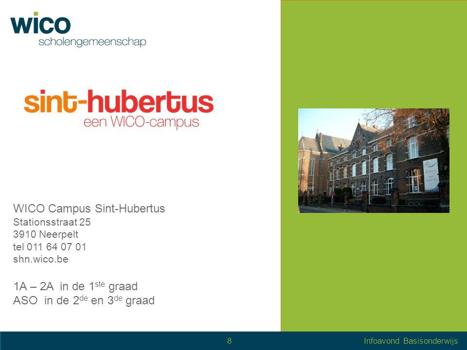 WICO Campus Sint - Maria Stationsstraat 74 3910 Neerpelt tel 011 64 21 13 smn.wico.be 1A/1B – 2A/BVL in de 1 ste graad BSO/TSO in de 2 de en 3 de graad 7 de specialisatiejaren BSO HBO5 - verpleegkunde 9Infoavond Basisonderwijs