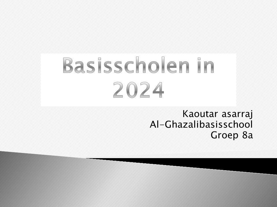 Kaoutar asarraj Al-Ghazalibasisschool Groep 8a