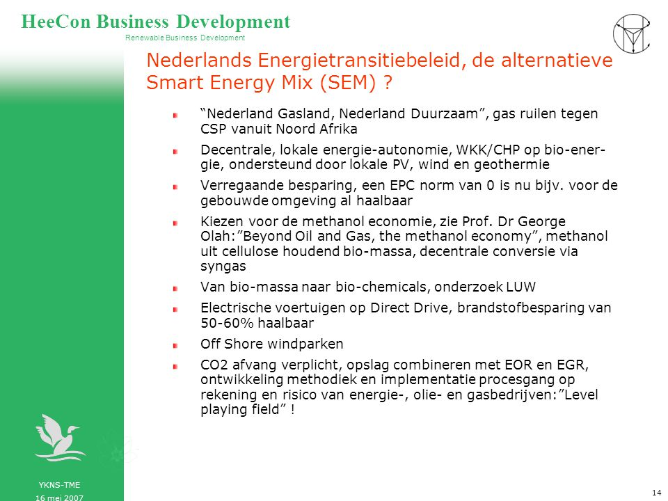 Renewable Business Development HeeCon Business Development Vrijheid is het hebben van de keus om te doen wat noodzakelijk is
